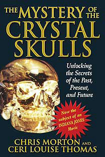 The Mystery of the Crystal Skulls - Book - Chris Morton and Ceri Louise Thomas